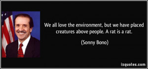 ... have-placed-creatures-above-people-a-rat-is-a-rat-sonny-bono-21099.jpg