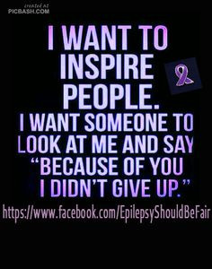 Epilepsy Quotes And Sayings ~ Epilepsy quotes/pics on Pinterest | 106 ...