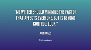 No writer should minimize the factor that affects everyone, but is ...