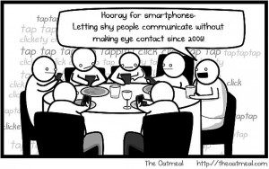 Hooray for smartphones, letting shy people communicate without making ...