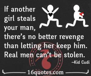 If another girl steals your man, there's no better revenge than ...