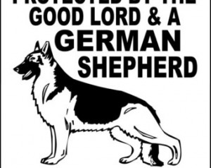 Funny German Shepherd Quotes German shepherd dog sign