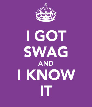 Keep Calm And Cause Got Swag