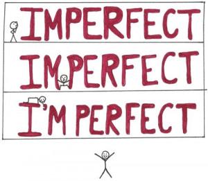 Imperfect -> I'm perfect