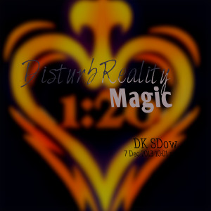 Quotes Picture: disturb reality magic