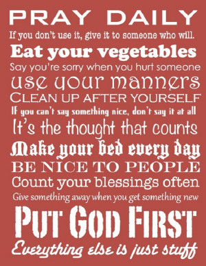 Put God first, everything else is just stuff.