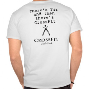 There's Fit and then there's CrossFit T Shirts