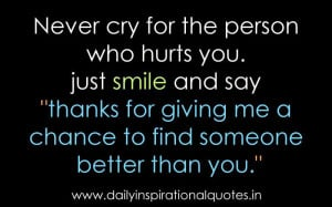 Never cry for the person who hurts ( Relationship Quotes )