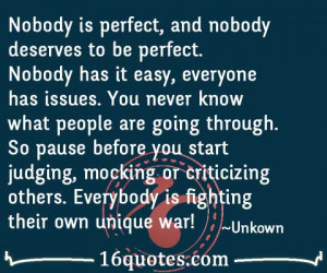 nobody is perfect and nobody deserves to be perfect nobody has it easy ...