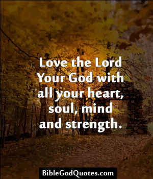 biblical quotes love the lord your god bible and god quotes 600x700