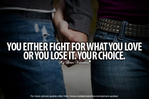 deep love quotes you either fight for what
