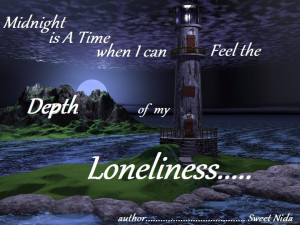 can feel the depth of my loneliness