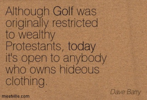 ... -Dave-Barry-funny-golf-today-inspiration-Meetville-Quotes-235804