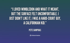 quote Pete Sampras i loved wimbledon and what it meant 138688 1 png