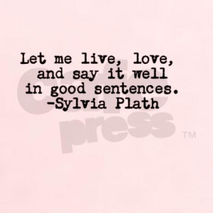 sylvia_plath_quote_tshirt.jpg?color=LightPink&height=460&width=460 ...