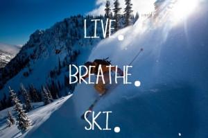 Live Breath Ski #ski #quote
