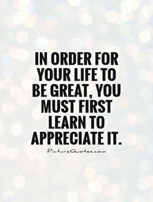 Life Quotes Appreciation Quotes Appreciate Quotes Count Your Blessings ...