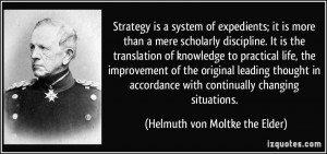 Strategy is a system of expedients; it is more than a mere scholarly ...