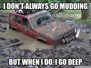 don't always go mudding Mar 09 04:46 UTC 2013