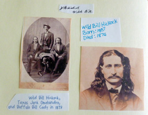 ... Wild Bill Hickock, who was one of Sarah's favorite Wild West heroes
