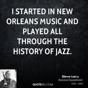... in New Orleans music and played all through the history of jazz