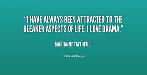 quote Marianne Faithfull i have always been attracted to the 1 247554