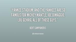 quote-Bert-Campaneris-yankee-stadium-and-the-yankees-are-so-9653.png