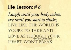 Laugh quotes- love quotes - live quotes - Laugh until your body aches ...