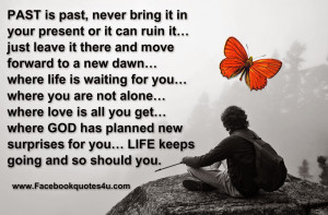 Quotes About The Past And Moving On Past is past, never bring it