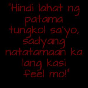 Patama Tagalog quotes na feel na feel mo