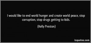 quote-i-would-like-to-end-world-hunger-and-create-world-peace-stop ...