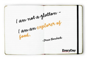 Quotes #Food #Food Quotes #Erma Bombeck #Rachael Ray #Every Day with ...