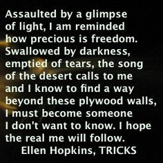 The Ellen Hopkins Quote of the Day for your Fourth of July is from ...
