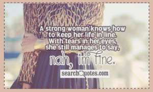 strong woman knows how to keep her life in line. With tears in her ...