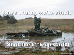 Guys I Think We're Stuck - Military humor