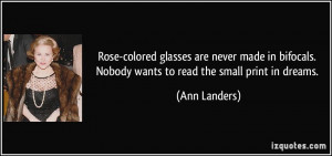 Rose-colored glasses are never made in bifocals. Nobody wants to read ...