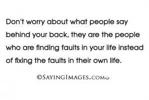 Don't Worry About What People Say Behind Your Back: Quote About Dont ...