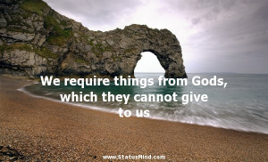 ... Gods, which they cannot give to us - Epictetus Quotes - StatusMind.com