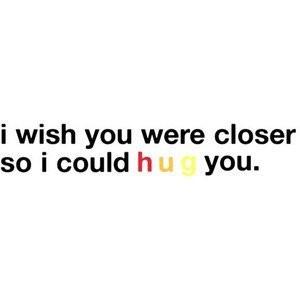 7285-I+wish+you+were+closer+so+i+co.jpg