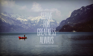 strive for greatness stay at home picture quotes