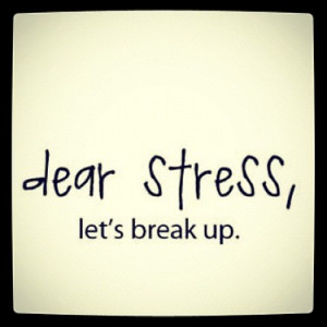 dear-stress-lets-break-up