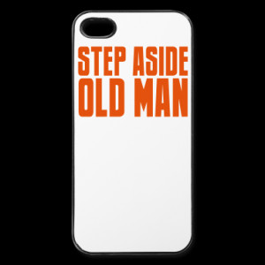 STEP ASIDE old man teenager quote funny iPhone Case | Spreadshirt | ID ...