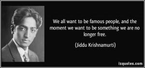 More Jiddu Krishnamurti Quotes