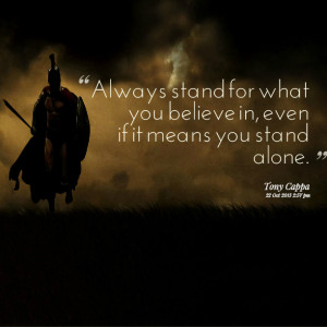 Stand Alone Quotes Quotes picture: always stand