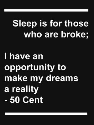 Home Quotes 50 Cent Quote About Sleep