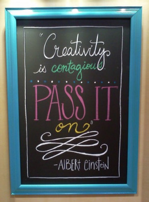 inspirational quote creativity is contagious pass it on
