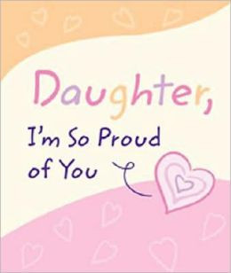 Daughter, I'm So Proud of You