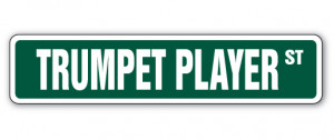 TRUMPET PLAYER Street Sign marching bands new music lessons teacher ...