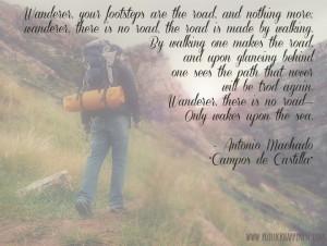 Wanderer excerpt from Antonio Machado by Potluck Happiness