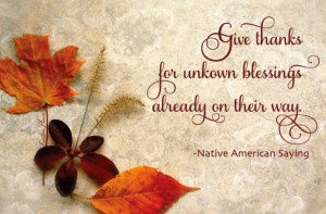 ... Native American quote about being thankful. Thanksgiving quote